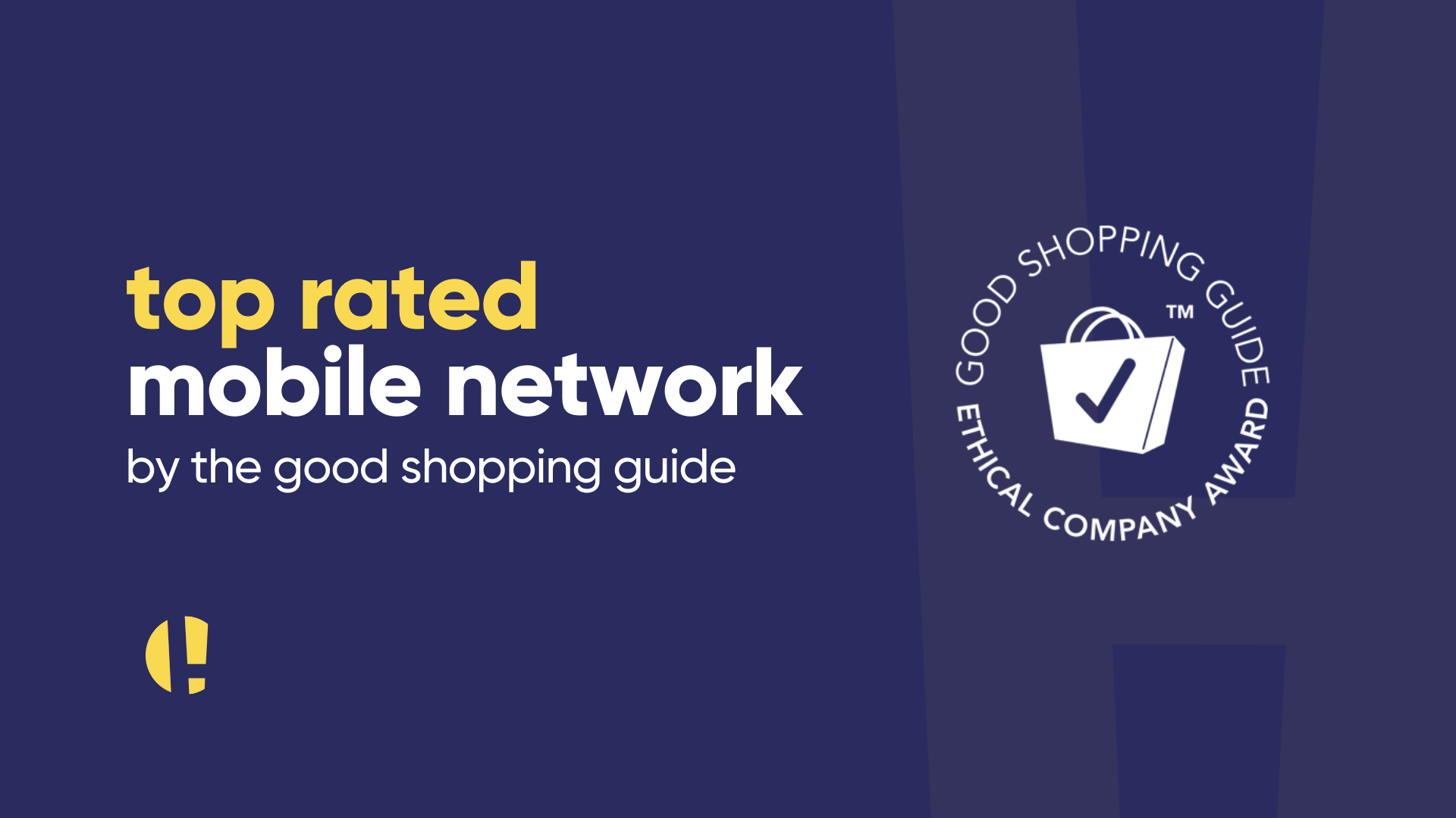 Top rated mobile network - good shopping guide - ethical company award